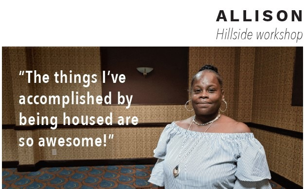 "Woman named Allision with quote ""The things I've accomplished by being housed are so awesome!"" over image"