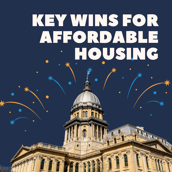 Image of IL capitol building with text saying key wins for affordable housing